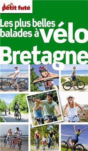 Guide Les plus belles balades à Vélo Bretagne 2012 Petit Futé