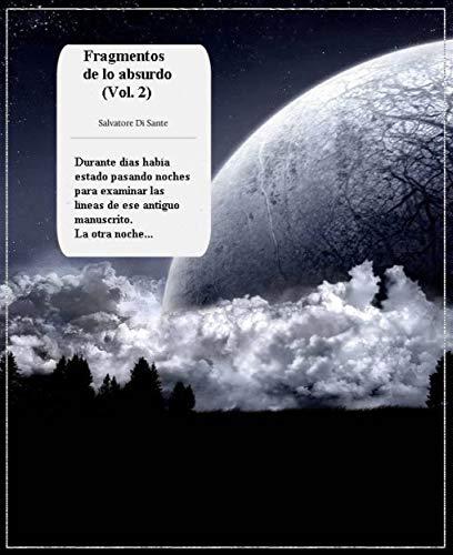 Fragmentos De Lo Absurdo (Vol. 2) por Salvatore Di Sante