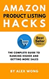 Amazon Product Listing Hacks - The Complete Guide To Ranking Higher And Getting More Sales (English Edition)