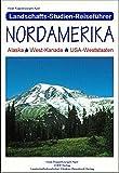 Nordamerika: Alaska, West-Kanada, USA-Weststaaten