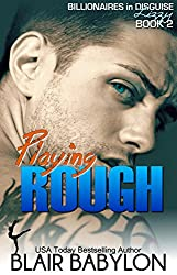 Playing Rough, a Romance (Billionaires in Disguise: Lizzy #2) (English Edition)