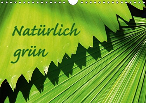 Natürlich grün (Wandkalender 2018 DIN A4 quer): Bilder die unsere Natur in Grün wiederspiegeln (Monatskalender, 14 Seiten ) (CALVENDO Natur)