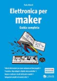 Elettronica Best Deals - Elettronica per maker. Guida completa