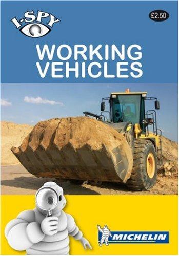 i-SPY Working Vehicles (Michelin i-SPY Guides) por i-SPY