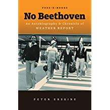 No Beethoven: An Autobiography & Chronicle of Weather Report