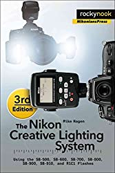 [(The Nikon Creative Lighting System : Using the SB-500, SB-600, SB-700, SB-800, SB-900, SB-910, and R1C1 Flashes)] [By (author) Mike Hagen] published on (July, 2015)