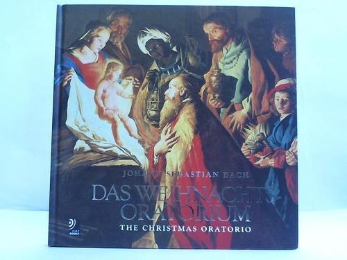 Das Weihnachtsoratorium. The Christmas Oratorio