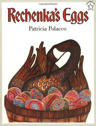Rechenka's Eggs by Patricia Polacco (Jan 17 2002)