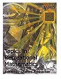 Topics in Recreational Mathematics 1/2015: Volume 1