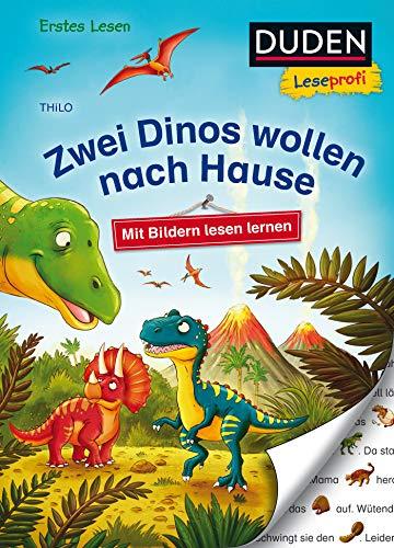 Duden Leseprofi - Mit Bildern lesen lernen: Zwei Dinos wollen nach Hause, Erstes Lesen (DUDEN Leseprofi Erstes Lesen)