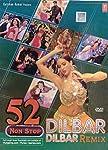 52 Non Stop Dilbar Dilbar Remix