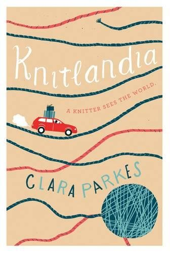 Knitlandia: A Knitter Sees the World: A Knitter Sees the World
