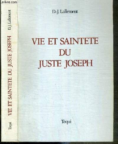 Vie et sainteté du juste Joseph por D.-J Lallement
