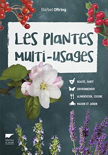 Les plantes multi-usages par Barbel Oftring