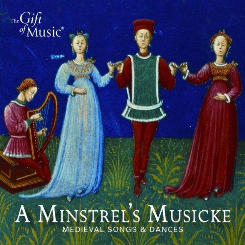 A Minstrel's Musicke - Mittelalterliche Lieder und Tänze