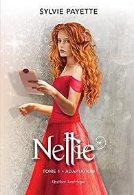 Nellie, tome 1 : Adaptation par Sylvie Payette
