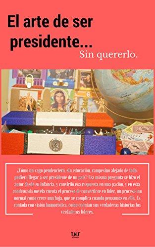 El arte de ser presidente... sin quererlo.: morro por Domingo Duran