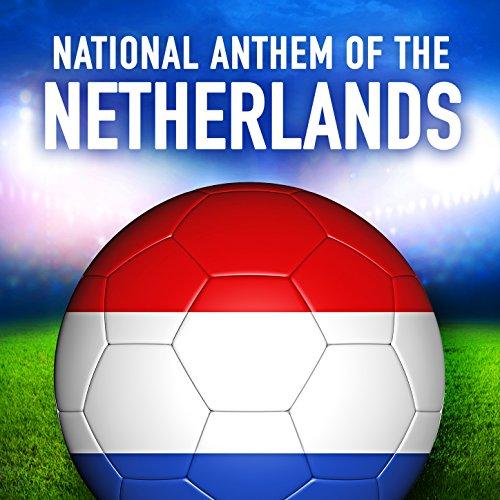 Netherlands: Wilhelmus Van Nassouwe (Dutch National Anthem)