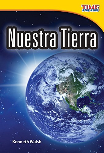 Nuestra Tierra (Our Earth) (Spanish Version) (Early Fluent Plus) (TIME For Kids Nonfiction Readers)