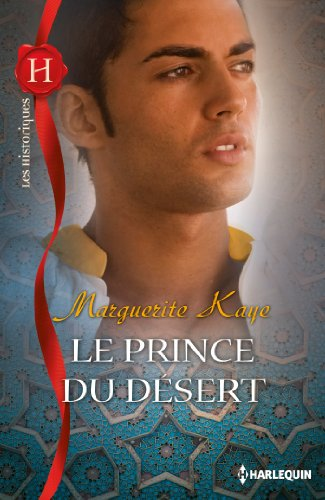 Le prince du désert (Les Historiques) par Marguerite Kaye