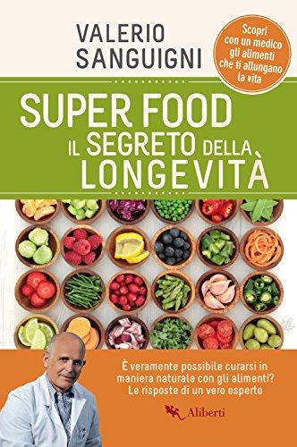 scaricare ebook gratis Super food. Il segreto della longevità PDF Epub
