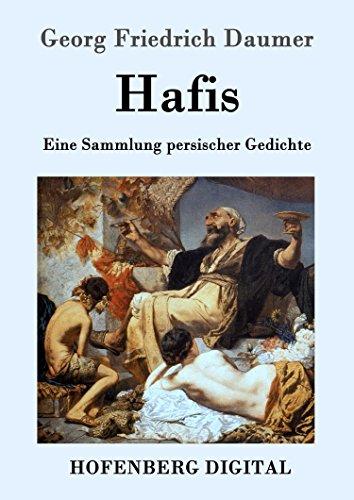 Hafis: Eine Sammlung persischer Gedichte