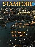 Stamford, 350 years, 1641-1991
