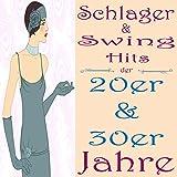 Schlager & Swing Hits der 20er & 30er Jahre