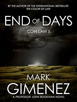 End of Days: Con Law II (Professor John Bookman Book 2) (English Edition) par [Gimenez, Mark]