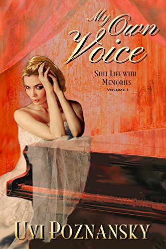 My Own Voice (Still Life with Memories Book 1) by Uvi Poznansky