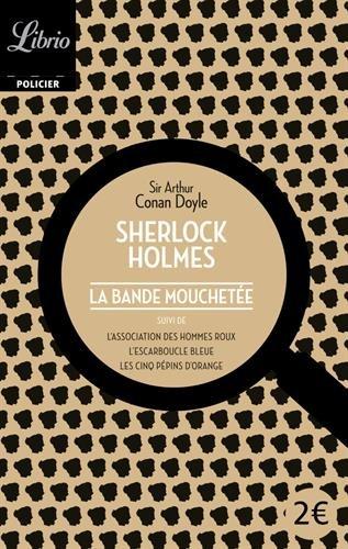 Quatre aventures de Sherlock Holmes : La bande mouchete ; L'association des hommes roux ; L'escarboucle bleue ; Les cinq ppins d'orange