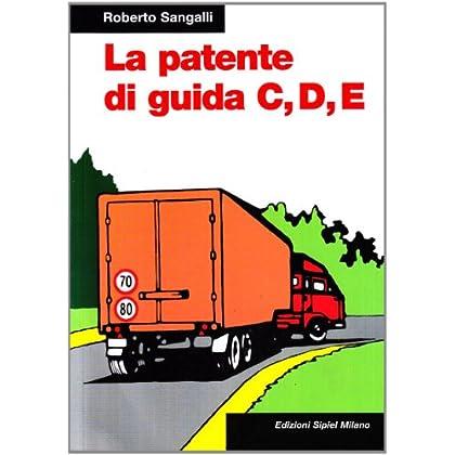 La Patente Di Guida C, D, E
