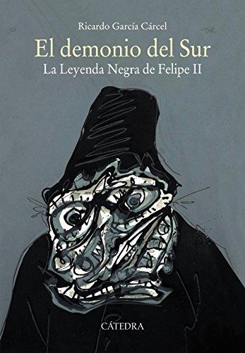 El demonio del Sur: La Leyenda Negra de Felipe II (Historia. Serie Mayor) por Ricardo García Cárcel