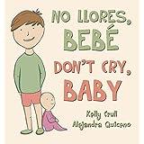 No llores, bebé / Don't Cry, Baby