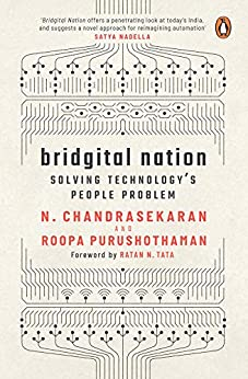Bridgital Nation: Solving Technology's People Problem by [Chandrasekaran, N, Purushothaman, Roopa]