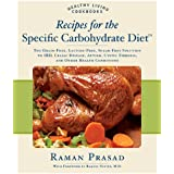 Recipes for the Specific Carbohydrate Diet: The Grain-Free, Lactose-Free, Sugar-Free Solution to IBD, Celiac Disease, Autism, Cystic Fibrosis, a