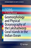 Geomorphology and Physical Oceanography of the Lakshadweep Coral Islands in the Indian Ocean (SpringerBriefs in Earth Sciences)