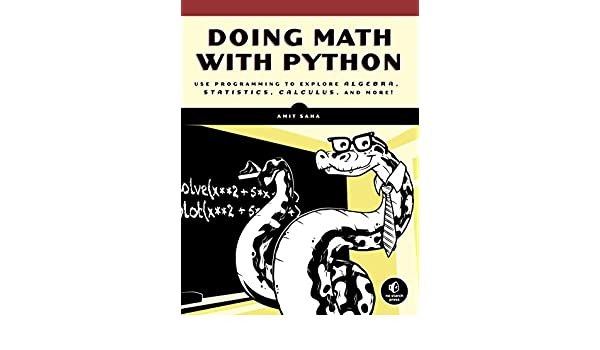 Doing Math With Python Use Programming To Explore Algebra