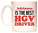 This mug features Adrianna IS THE BEST HGV DRIVER