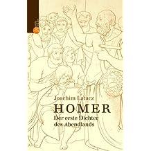 Homer: Der erste Dichter des Abendlandes