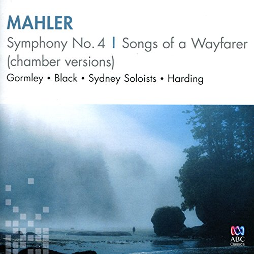 Mahler: Symphony No. 4, Songs Of A Wayfarer (Chamber Versions)