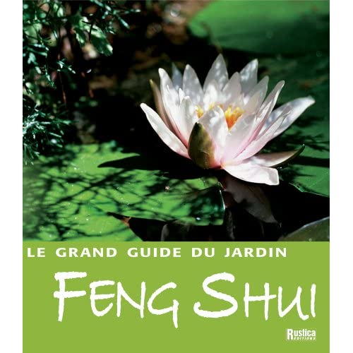 Le grand guide du jardin Feng Shui