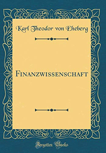 Finanzwissenschaft (Classic Reprint)