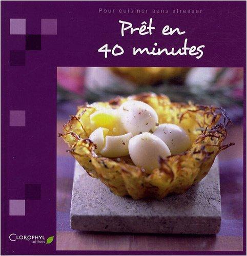Prêt en 40 minutes par Clorophyl éditions