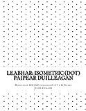 Leabhar: Isometric (dot) Paipear Duilleagan: 400 (200 duilleagan), 8.5 x 11 Inche