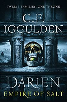 Darien: Empire of Salt (Empire of Salt Trilogy 1) by [Iggulden, C. F.]