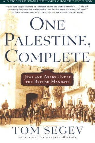 One Palestine, Complete: Jews and Arabs Under the British Mandate by Tom Segev (2001-10-04)