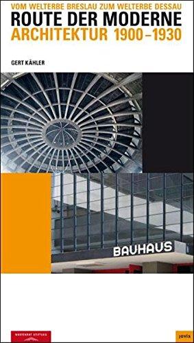 Route der Moderne: vom Welterbe Breslau zum Welterbe Dessau  Architektur 1900–1930
