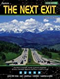 The Next Exit: USA Interstate Highway Exit Directory (Next Exit: The Most Complete Interstate Highway Guide Ever Printed)