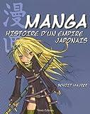 Manga, histoire d'un empire japonais